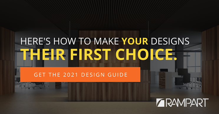 Here's how to make your designs their first choice. Get the 2021 Design Guide.